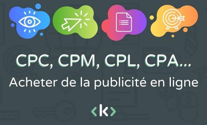 CPC CPM CPL et CPA : marketing digital