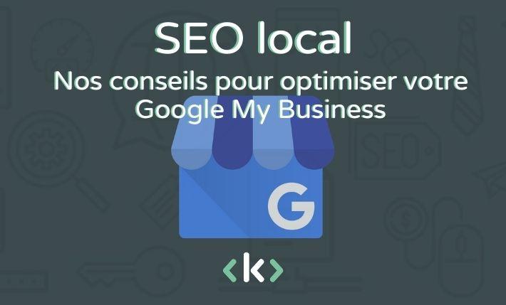 Conseils pour optimiser Google My Business