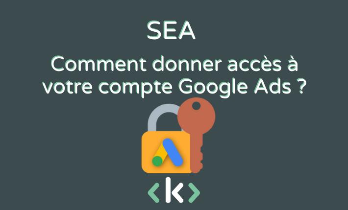 comment donner acces a votre compte google ads